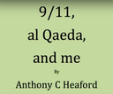 - 9/11, al Qaeda & Me - - A Video Testimony - The A-Z of 9/11