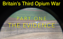 Britain's Third Opium War - a 17-minute preview